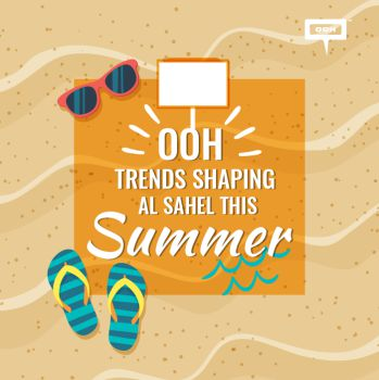 The OOH trends shaping Al Sahel roads this summer